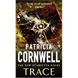 Trace: The New Scarpetta Novel: 1 (Scarpetta Novels)by Patricia Cornwell