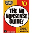Microsoft Office 2004 for Mac: The No Nonsense Guide! (No Nonsense Guide! series)
