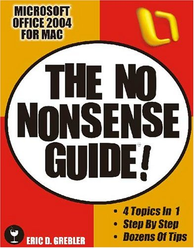 Microsoft Office 2004 for Mac: The No Nonsense Guide!