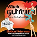 Witch Glitch: Magic and Mayhem, Book Two Audiobook by Robyn Peterman Narrated by Stephanie Riggio