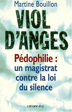 VIOL D'ANGES PEDOPHILIE. Un magistrat contre la loi du silence. francais