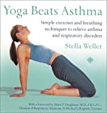 img - for Yoga Beats Asthma: Simple Exercises and Breathing Techniques to Relieve Asthma and Other Respiratory Disorders book / textbook / text book