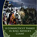 A Connecticut Yankee in King Arthur's Court Audiobook by Mark Twain Narrated by Charles Minx