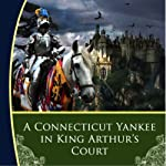 A Connecticut Yankee in King Arthur's Court | Mark Twain