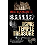 Beginnings: A Hunt for Treasure Becomes a Quest for Truth (Tomb, the  Temple, the Treaure)by Ben Hammott