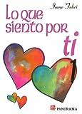 Lo Que Siento Por Ti: Antologia de Poemas de Amor 1 (Spanish Edition)