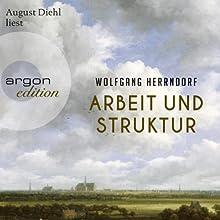 Arbeit und Struktur (       ungekürzt) von Wolfgang Herrndorf Gesprochen von: August Diehl