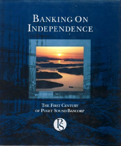 banking-on-independence-the-first-century-of-puget-sound-bancorp