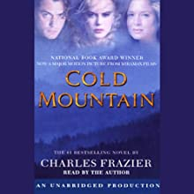 Cold Mountain (       UNABRIDGED) by Charles Frazier Narrated by Charles Frazier