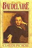 img - for Baudelaire by Claude Pichois (1989-08-01) book / textbook / text book