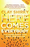 img - for Here Comes Everybody: How Change Happens When People Come Together book / textbook / text book