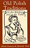 Old Polish Traditions in the Kitchen and at the Table (Hippocrene International Cookbook Series)
