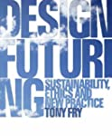 Design Futuring: Sustainability, Ethi...