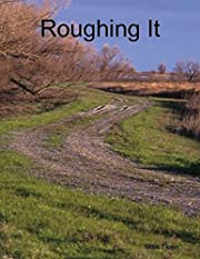 Roughing It (Illustrated)