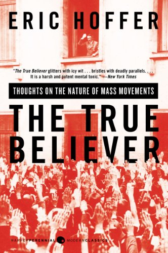 The True Believer: Thoughts on the Nature of Mass Movements...