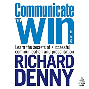 Communicate to Win | [Richard Denny]