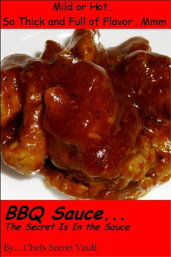 BBQ Sauce - The Secret is in the Sauce