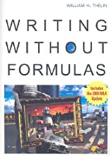 Writing without Formulas by William H. Thelin