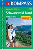 Schwarzwald Nord - Kompass Wanderführer - Zwischen Pforzheim und Freudenstadt - Wolfgang Benz