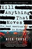 Kill Anything That Moves: The Real American War in Vietnam (American Empire Project) (Paperback) - Common