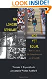 No Longer Separate, Not Yet Equal: Race and Class in Elite College Admission and Campus Life