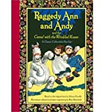 Raggedy Ann and Andy and The Camel with the Wrinkled Knees: A Classic Collectible Pop-Up (1422360385) by Johnny Gruelle