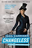 Changeless (The Parasol Protectorate Book 2)