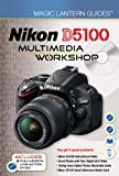 Lark Books Nikon D5100 Multimedia Workshop (Magic Lantern Guides)