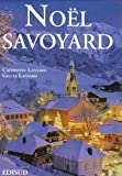 echange, troc Catherine Lansard, Gilles Lansard - Noël savoyard : Traditions et saveurs