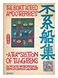 The Boat Untied and Other Poems: A Translation of TaNg Poems in Wood With Original Poems in Chinese Caligraphy