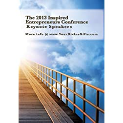 The 2013 Inspired Entrepreneurs Conference - Keynote Speakers