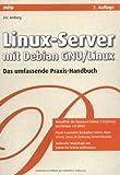 Linux-Server mit Debian GNU/Linux: Das umfassende Praxis-Handbuch