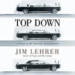 Top Down: A Novel of the Kennedy Assassination | Jim Lehrer