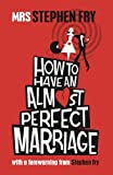 img - for How To Have An Almost Perfect Marriage book / textbook / text book