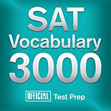 Official SAT Vocabulary 3000: Become a True Master of SAT Vocabulary...Quickly and Effectively! (       UNABRIDGED) by Official Test Prep Content Team Narrated by Jared Pike, Daniela Dilorio