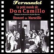 Le petit monde de Don Camillo / Honoré de Marseille Performance Auteur(s) : Julien Duvivier, René Barjavel Narrateur(s) :  Fernandel