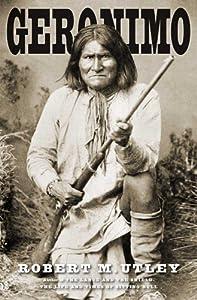 Geronimo (The Lamar Series in Western History) by Robert M. Utley