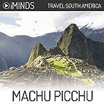 Machu Picchu: Travel South America    iMinds