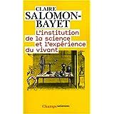 L'institution de la science et l'expérience du vivant : Méthode et expérience à l'Académie royale des sciences...