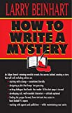 How to Write a Mystery (0345397584) by Beinhart, Larry