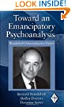Toward an Emancipatory Psychoanalysis...