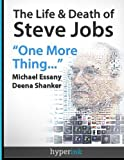 img - for The Life and Death of Steve Jobs: One More Thing by Michael Essany (2012-08-08) book / textbook / text book