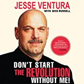 Don't Start the Revolution Without Me | [Jesse Ventura, Dick Russell]