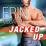 Jacked Up: Fast Track Series, Book 6 (       UNABRIDGED) by Erin McCarthy Narrated by Emily Durante