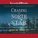 Chasing the North Star | Robert Morgan