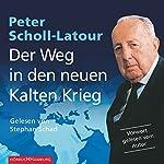 Der Weg in den neuen Kalten Krieg   Peter Scholl-Latour
