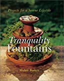 Tranquility Fountains: Projects for a Serene Lifestyle