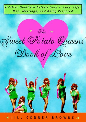 The Sweet Potato Queens' Book of Love, Jill Conner Browne