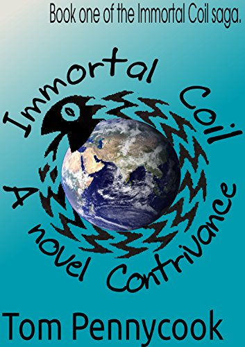 A novel Contrivance: Book one of the Immortal Coil saga. book cover