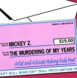 img - for The Murdering of My Years: Artists and Activists Making Ends Meet book / textbook / text book